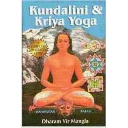 Kundalini and Kriya Yoga Dharam Vir Mangla