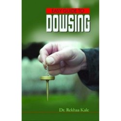 Easy Guide To Dowsing Author Rekha Kale