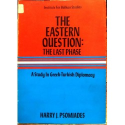 The Eastern Question the Last Phase